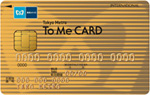 To Me CARD ゴールドカード